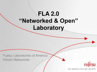 "FLA 2.0 ""Networked & Open"" Laboratory"