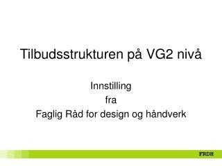 Tilbudsstrukturen p� VG2 niv�