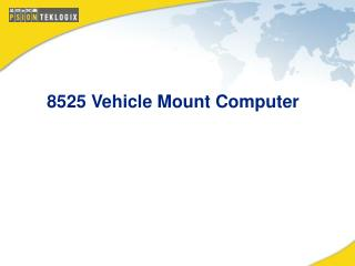 8525 Vehicle Mount Computer
