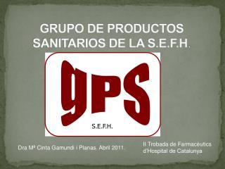 GRUPO DE PRODUCTOS SANITARIOS DE LA S.E.F.H .
