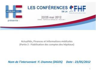 Actualités, Finances et Informations médicales (Partie 2 : Fiabilisation des comptes des hôpitaux)
