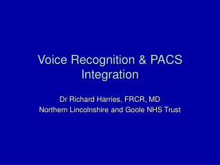 Voice Recognition & PACS Integration