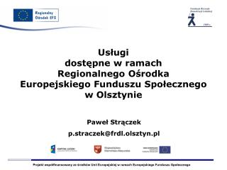 Usługi  dostępne w ramach  Regionalnego Ośrodka  Europejskiego Funduszu Społecznego w Olsztynie