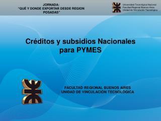 Créditos y subsidios Nacionales  para PYMES