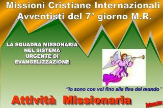 LA SQUADRA MISSONARIA NEL SISTEMA URGENTE DI EVANGELIZZAZIONE