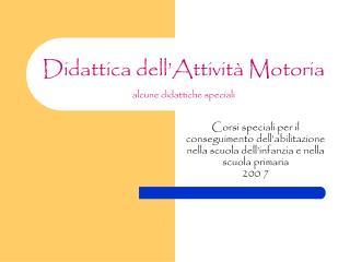 Didattica dell'Attività Motoria alcune didattiche speciali