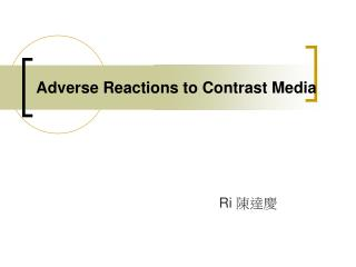 Adverse Reactions to Contrast Media