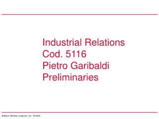 Industrial Relations  Cod. 5116 Pietro Garibaldi Preliminaries