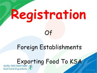 Registration Of  Foreign Establishments  Exporting Food To KSA