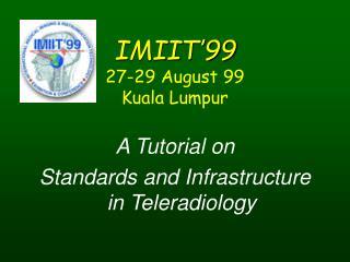 IMIIT'99 27-29 August 99 Kuala Lumpur
