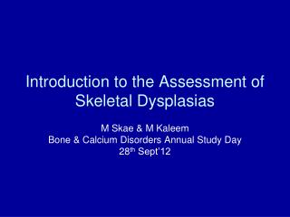 Introduction to the Assessment of Skeletal Dysplasias