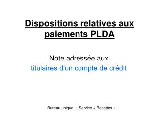 Dispositions relatives aux paiements PLDA