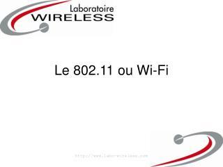 Le 802.11 ou Wi-Fi