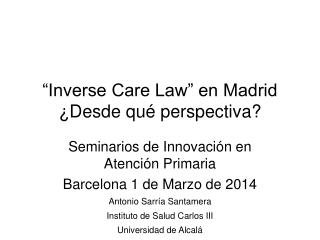 """Inverse Care Law"" en Madrid ¿Desde qué perspectiva?"