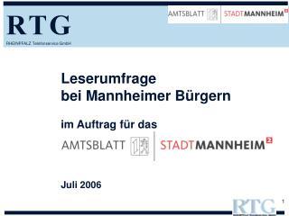 Leserumfrage bei Mannheimer Bürgern im Auftrag für das ,,das Amtsblatt der Stadt Mannheim