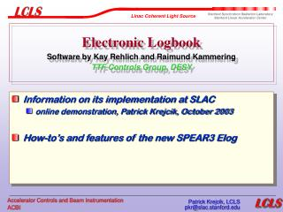 Electronic Logbook Software by Kay Rehlich and Raimund Kammering TTF Controls Group, DESY