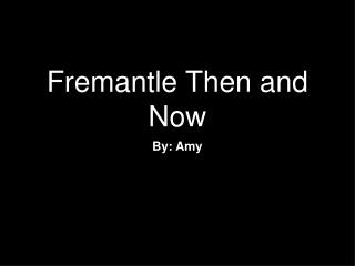 Fremantle Then and Now