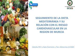 Cátedra RCV y Dpto Nutrición y Tecn Alimentos (UCAM)
