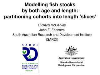 Modelling fish stocks  by both age and length:   partitioning cohorts into length 'slices'