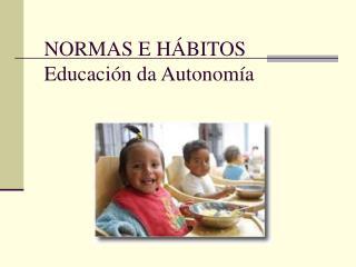 NORMAS E HÁBITOS Educación da Autonomía