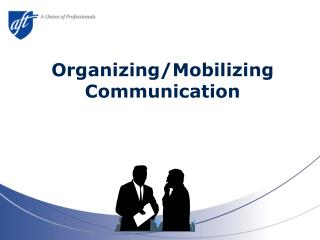 Organizing/Mobilizing Communication