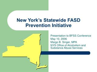 New York s Statewide FASD Prevention Initiative