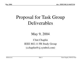 Proposal for Task Group Deliverables May 9, 2004