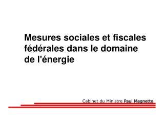 Mesures sociales et fiscales fédérales dans le domaine de l'énergie