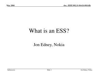 What is an ESS?