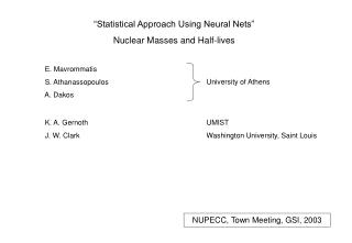 """""""Statistical Approach Using Neural Nets"""" Nuclear Masses and Half-lives"""