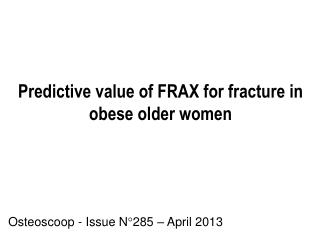 Predictive value of FRAX for fracture in obese older women