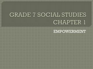 GRADE 7 SOCIAL STUDIES CHAPTER 1