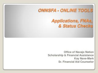 ONNSFA - ONLINE TOOLS  Applications, FNAs,   Status Checks