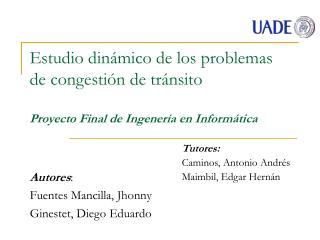 Autores : Fuentes Mancilla, Jhonny Ginestet, Diego Eduardo