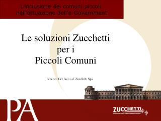 Le soluzioni Zucchetti  per i  Piccoli Comuni Federico Del Freo a.d. Zucchetti Spa