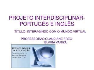 PROJETO INTERDISCIPLINAR- PORTUG�S E INGL�S