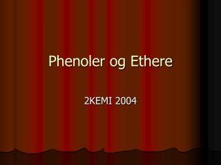 Phenoler og Ethere