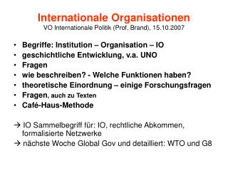 Internationale Organisationen VO Internationale Politik (Prof. Brand), 15.10.2007