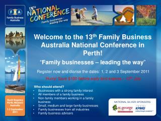 Welcome to the 13 th  Family Business Australia National Conference in Perth!