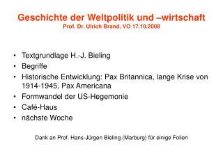 Geschichte der Weltpolitik und –wirtschaft Prof. Dr. Ulrich Brand, VO 17.10.2008