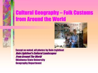 Cultural Geography – Folk Customs from Around the World