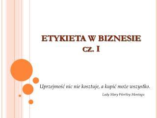 ETYKIETA  W BIZNESIE cz. I