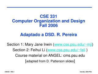 CSE 331 Computer Organization and Design Fall 2006 Adaptado a DSD. R. Pereira