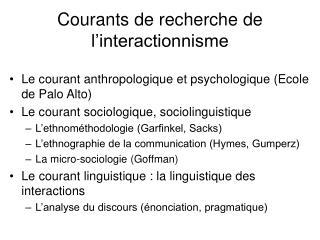 Courants de recherche de l'interactionnisme