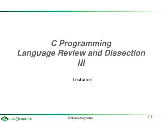 C Programming  Language Review and Dissection III