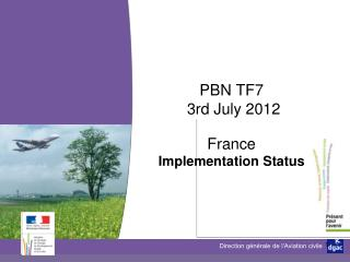 PBN TF7  3rd July 2012 France  Implementation Status