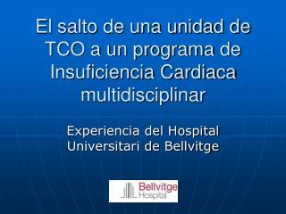 El salto de una unidad de TCO a un programa de  Insuficiencia Cardiaca multidisciplinar