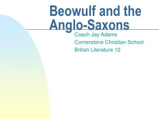 Beowulf and the Anglo-Saxons