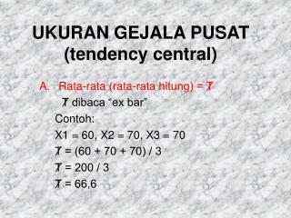 UKURAN GEJALA PUSAT (tendency central)