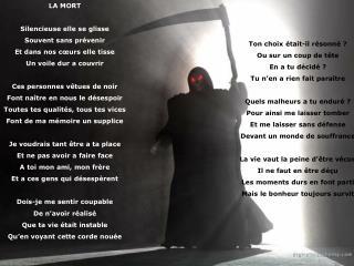 LA MORT Silencieuse elle se glisse Souvent sans prévenir Et dans nos cœurs elle tisse